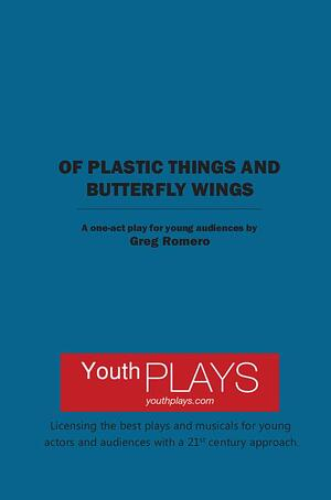 Of Plastic Things and Butterfly Wings