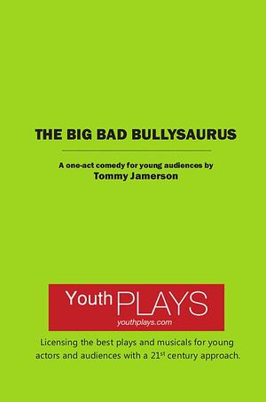The Big Bad Bullysaurus