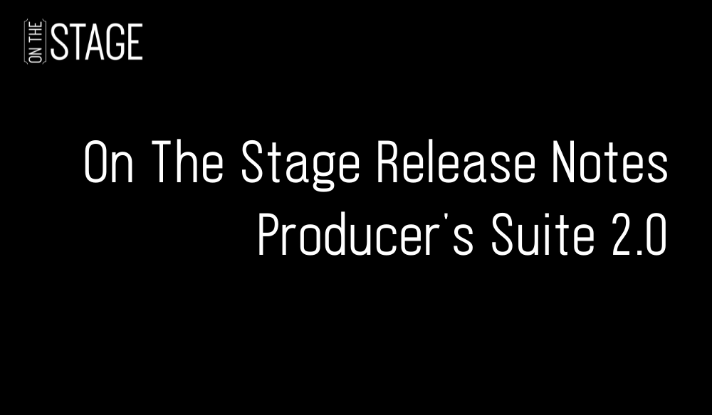 On The Stage Release Notes - Producer's Suite 2.0